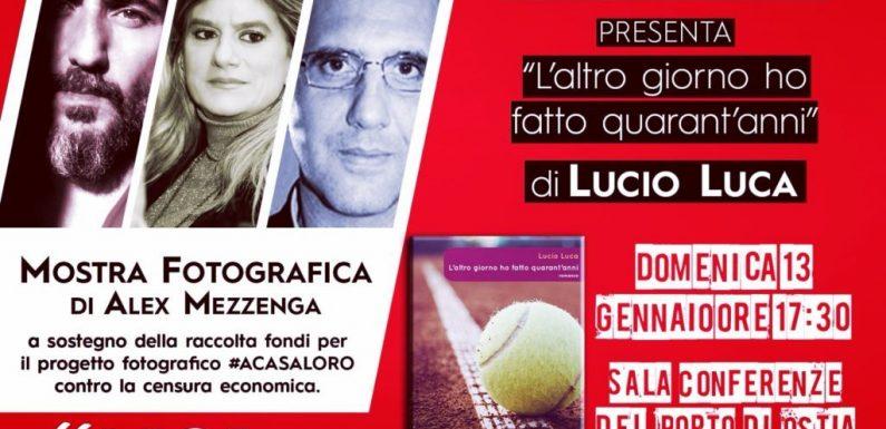 """""""L'altro giorno ho fatto quarant'anni"""". Oggi a Ostia Federica Angeli presenta Lucio Luca"""