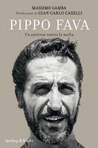 Pippo Fava, un antieroe contro la mafia