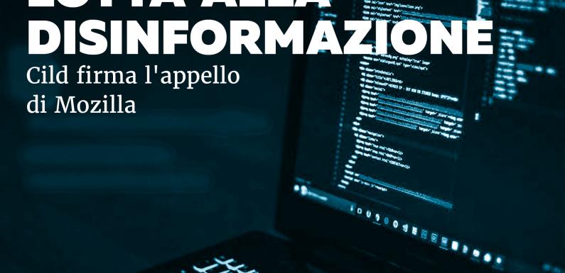 Lotta alla disinformazione: abbiamo firmato l'appello di Mozilla
