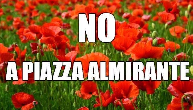 """""""NO A PIAZZA ALMIRANTE"""""""