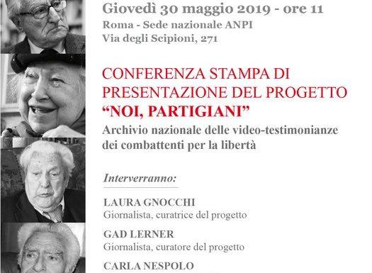 """Il 30 maggio, a Roma, conferenza stampa di presentazione del progetto archivistico-digitale """"NOI, PARTIGIANI"""""""