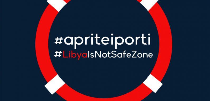 La Libia non è un porto sicuro #ApriteiPorti #LibyaIsNotSafeZone
