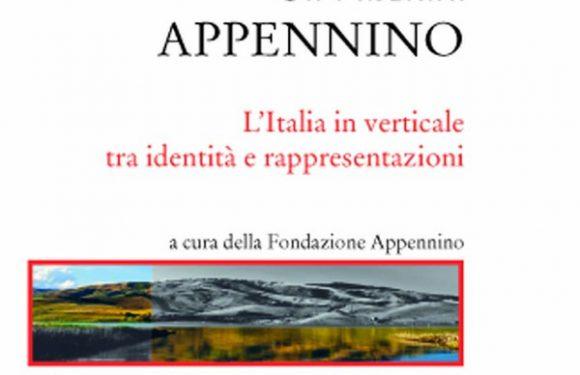 """""""Civiltà Appennino. L'Italia in verticale tra identità e rappresentazioni"""" di Raffaele Nigro e Giuseppe Lupo (Donzelli, 2020)"""