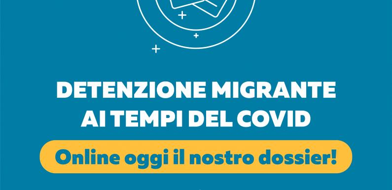 Detenzione migrante ai tempi del Covid. Il nostro rapporto