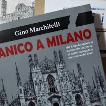 Panico a Milano, il nuovo romanzo di Gino Marchitelli