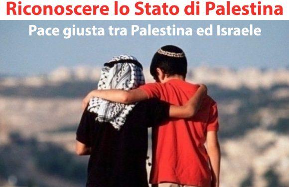 Riconoscere lo Stato di Palestina, per la pace giusta tra Palestina ed Israele