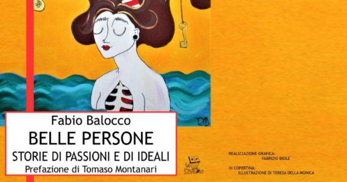 """Slanci, ideali e passioni. Storie di """"belle persone"""" raccontate da Fabio Balocco"""