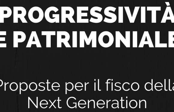 Progressività e patrimoniale: per il fisco della Next Generation