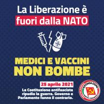 La liberazione è fuori dalla NATO! 25 aprile 2021: la Costituzione antifascista ripudia la guerra: governo e parlamento fanno il contrario