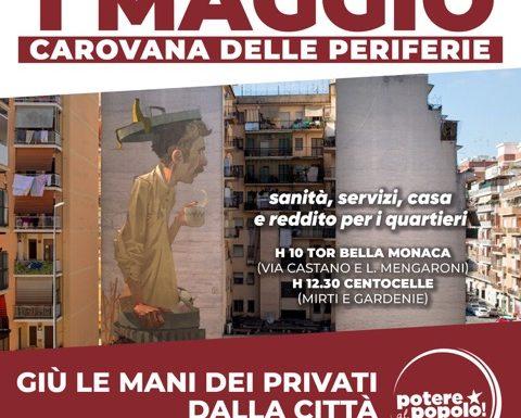 [ROMA, 1 MAGGIO] PARTE LA CAROVANA DELLE PERIFERIE! COSTRUIAMO IL RISCATTO DEI QUARTIERI POPOLARI