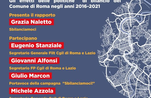 Gli effetti delle politiche di bilancio del Campidoglio (2016-2021): il Rapporto di Sbilanciamoci! e Cgil Roma e Lazio
